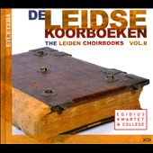 The Leiden Choirbooks, Vol. 2 / Egidius Quartet & College