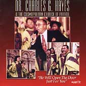 Dr. Charles Hayes & The Cosmopolitan Church of Prayer Choir: He Will Open the Door Just for You