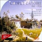 Georgy Catoire: Elegie; Sonata Nr. 1 for Violin and Piano; Piano Quintet