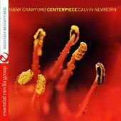 Hank Crawford/Calvin Newborn: Centerpiece