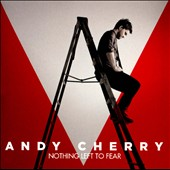 Andy Cherry: Nothing Left To Fear