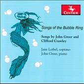 Song of the Bubble Ring: John Greer and Clifford Crawley / Jane Leibel, John Greer