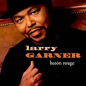 Larry Garner: Baton Rouge