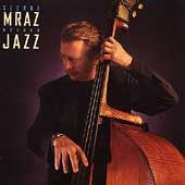 George Mraz (Bass): Jazz