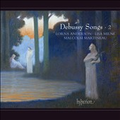 Claude Debussy: Songs, Vol. 2 / Lorna Anderson, Lisa Milne, Malcolm Martineau