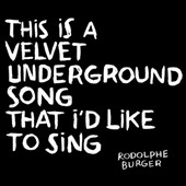 Rodolphe Burger: This Is a Velvet Underground Song That I'd Like to Sing