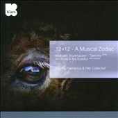 Karlheinz Stockhausen: 12 x 12: A Musical Zodiac / Capilla Flamenca, Het Collectief