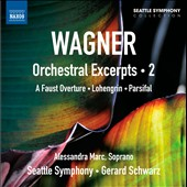Wagner: Orchestral Excerpts, Vol. 2 - Faust Overture; Lohengrin; Parsifal / Alessandra Marc, soprano, Schwarz, Seattle SO