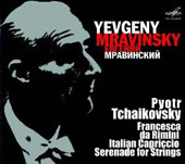 Tchaikovsky: Francesca da Rimini; Italian Capriccio; Serenade for Strings / Mravinsky, Leningrad Philharmonic Orchestra