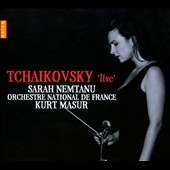 Tchaikovsky Live - Violin Concerto / Sarah Nemtanu, violin; Kurt Masur