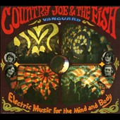 Country Joe & the Fish: Electric Music for the Mind and Body [Digipak]