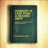 DL Incognito: Someday is Less Than a Second Away