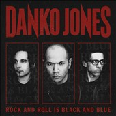 Danko Jones (Band): Rock and Roll Is Black and Blue