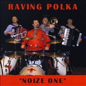Raving Polka Project: Noize One