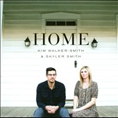 Kim Walker-Smith/Skyler Smith/Kim & Skyler: Home [Digipak]