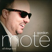 Gordon Mote: All Things New *