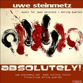 Absolutely! - Music for Jazz Soloists and String Quartet - Purcell; Bach / Tolling, Steinmetz, Fitzwilliam String Quartet