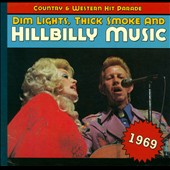 Various Artists: Dim Lights, Thick Smoke and Hillbilly Music: 1969 [Digipak]