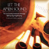 Let the Amen Sound / Concordia Universtiy of Chicago Wind Symphony, Richard Fischer