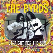 The Byrds: Straight for the Sun [8/12] *