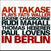 Eugene Chadbourne/Aki Takase: Aki Takase Plays Fats Waller in Berlin
