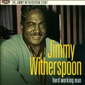 Jimmy Witherspoon: Hard Working Man [Box] *