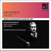 Sergiu Celibidache in Caracas 1956 - Beethoven: Piano Concerto no 3; Rachmaninov: Piano Concerto no 2 / Judith James & Albert Ferber, piano
