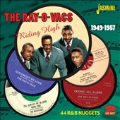 The Ray-O-Vacs: Riding High 1949-1957: 44 R&B Nuggets