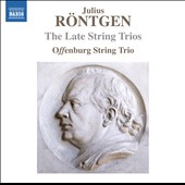 Julius Röntgen: The Late String Trios, Nos. 13-16 / Offenburg String Trio
