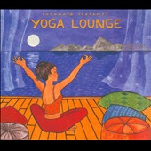 Various Artists: Putumayo Presents: Yoga Lounge [Digipak]