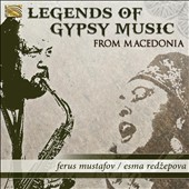Esma Redzepova/King Ferus Mustafov/Ferus Mustafov: Legends of Gypsy Music from Macedonia *