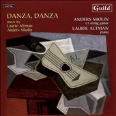 Danza, Danza - Music by Laurie Altman and Anders Miolin / Anders Miolin, 13 string guitar; Laurie Altman, piano