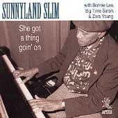 Sunnyland Slim: She Got a Thing Goin' On
