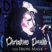 Christian Death: The Iron Mask