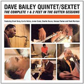 Dave Bailey (Drums)/Dave Bailey Sextet: The Complete One and Two Feet in the Gutter Sessions *