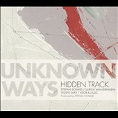 Ulrich Wangenheim/Hidden Track/Stefan Schmid: Unknown Ways [Digipak]