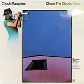 Chuck Mangione: Chase the Clouds Away