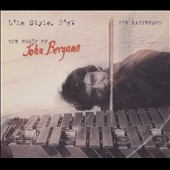 Like Style, Dig?' - The Music of John Bergamo / Tim Patterson, percussion
