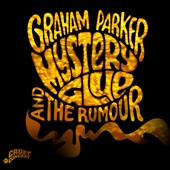 Graham Parker/Graham Parker & the Rumour: Mystery Glue [Digipak]