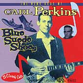 Carl Perkins (Rockabilly): Blue Suede Shoes: The Very Best of Carl Perkins