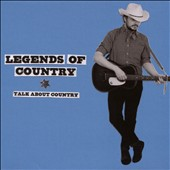 Legends of Country: Talk About Country