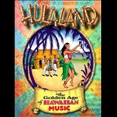 Various Artists: Hulaland: The Golden Age of Hawaiian Music