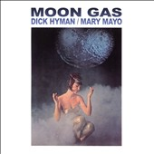 Dick Hyman/Mary Mayo: Moon Gas