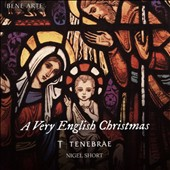 A Very English Christmas - Carols, Hymns and other celebratory works for Christmas / Tenebrae, Nigel Short
