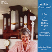 Yankee: Come Home! - Historic Organs of Newburyport, Mass