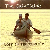 The Cainfields: Lost in the Beauty