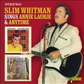 Slim Whitman: Sings Annie Laurie & Anytime *