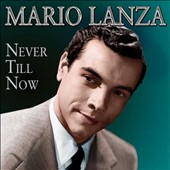 Mario Lanza (Actor/Singer): Never Till Now *