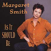 Margaret Smith: As It Should Be