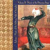 Lalezar Ensemble: Lalezar: Music of the Sultans, Sufis & Seraglio, Vol. 2 - Music of the Dancing Boys